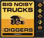 Big Noisy Trucks