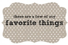 Favorites Things...